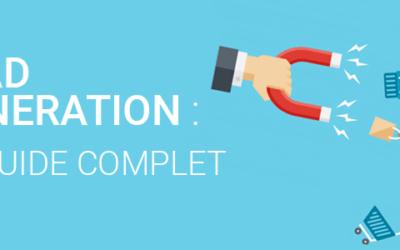 Génération de leads : le guide complet